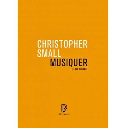 Christopher Small, Musiquer : le sens de l'expérience musicale