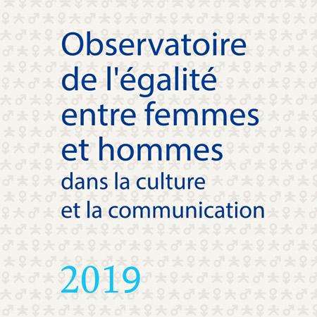 Observatoire 2019 de l'égalité entre femmes et                                                            hommes dans la                                                            culture et la                                                            communication