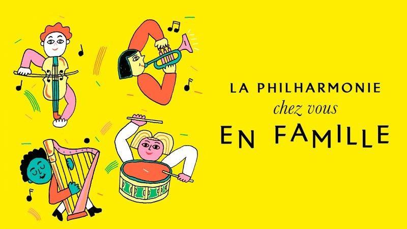 La Philharmonie chez vous en famille