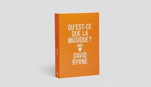 David Byrne – Qu'est-ce que la musique ?